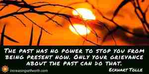 The past has no power to stop you from being present now.