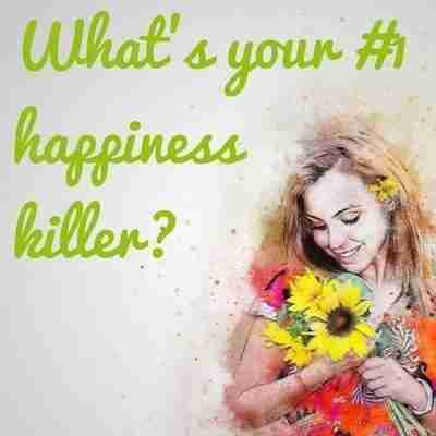 What's your #1 happiness killer?
